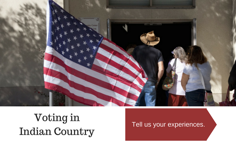 Voting in Indian Country. Tell us your experiences.