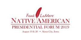 Text: Frank LaMere Native American Presidential Forum, August 19-20, Sioux City, Iowa