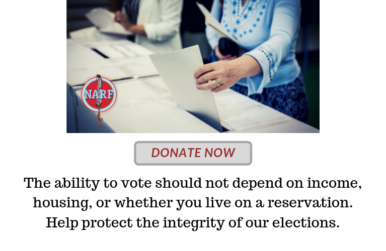 The ability to vote should not depend on income, housing, or whether you live on a reservation. Help protect the integrity of our elections. Click here to donate now.