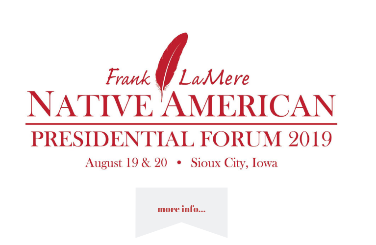 Frank LaMere Presidential Forum. Aug 19-20. Sioux City Iowa