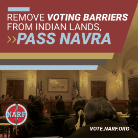 Text: Remove Voting Barriers from Indian Lands >> Pass NAVRA. (vote.narf.org)